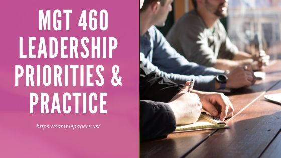MGT 460 Leadership Priorities & Practice