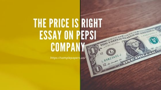The Price is Right Essay on Pepsi Company