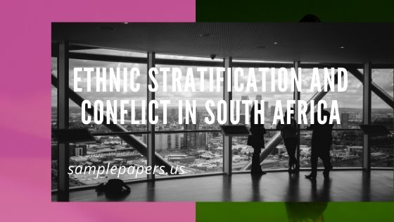 Ethnic Stratification and Conflict in South Africa