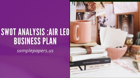 SWOT Analysis :Air Leo business plan