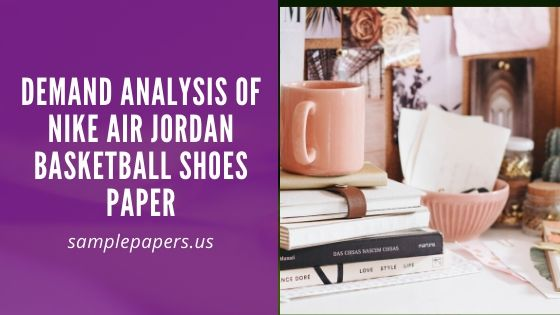 Demand Analysis of Nike Air Jordan Basketball Shoes