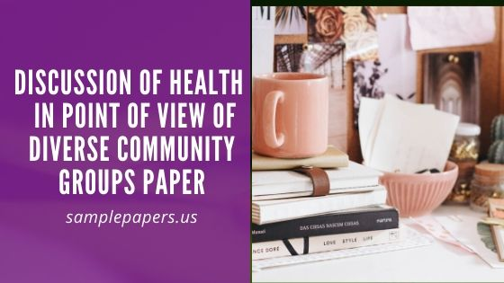 Discussion of Health  in point of view of diverse community groups   paper