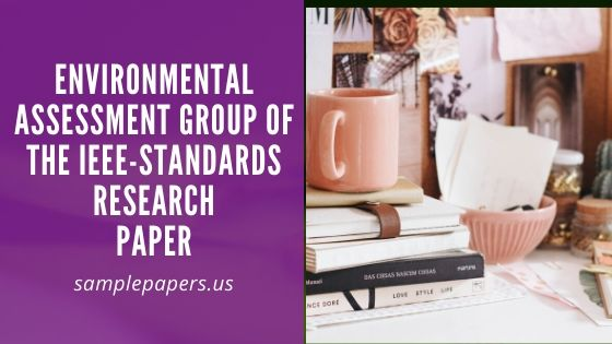 Environmental Assessment Group of the IEEE-Standards Research