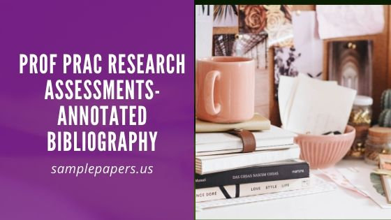 Prof Prac Research Assessments-Annotated Bibliography