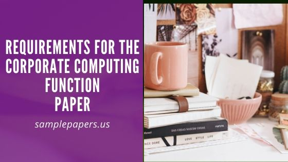 Requirements for the Corporate Computing Function