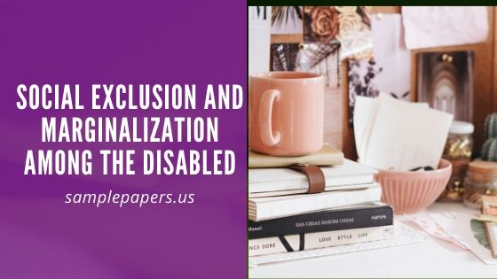 Social Exclusion and Marginalization among the Disabled