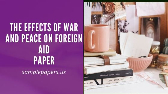 The Effects of War and Peace on Foreign Aid