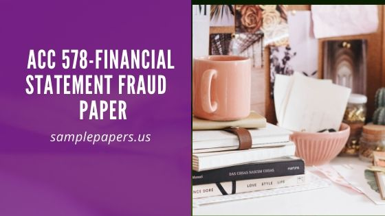 ACC 578-Financial Statement Fraud