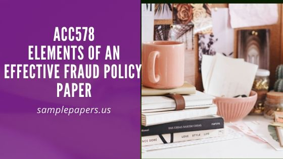 Acc578-Elements of an effective fraud policy