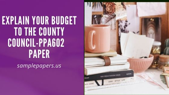 Explain your Budget to the County Council-PPA602