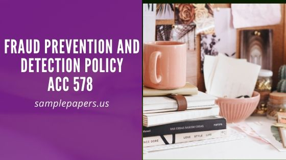 Fraud Prevention and Detection Policy-ACC 578