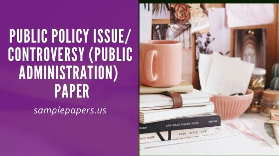 PUBLIC POLICY ISSUE/ CONTROVERSY (PUBLIC ADMINISTRATION)