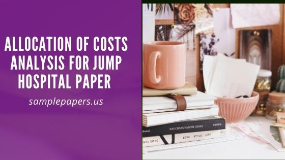 Allocation of Costs analysis for Jump Hospital