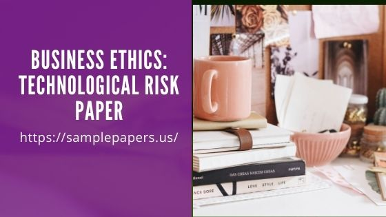 Business Ethics: Technological Risk